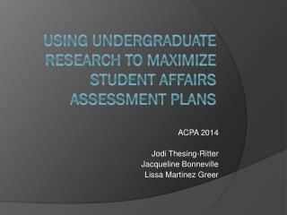 Using Undergraduate Research to Maximize Student Affairs Assessment Plans