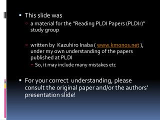 "This slide was a material for the ""Reading PLDI Papers ( PLDIr )"" study group"