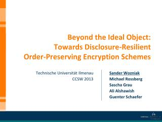 Beyond the Ideal Object: Towards Disclosure-Resilient  Order-Preserving Encryption Schemes