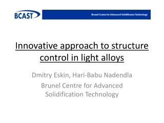 Innovative approach to structure control in light alloys