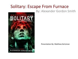 Solitary: Escape From Furnace