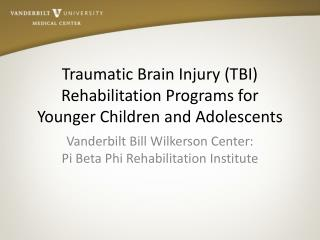 Traumatic Brain Injury (TBI) Rehabilitation Programs for Younger Children and Adolescents