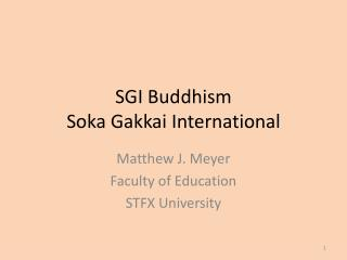 SGI Buddhism Soka Gakkai  International