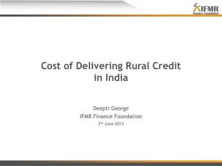 Cost of Delivering Rural Credit  in India