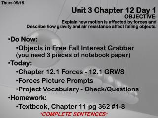 Do Now: Objects in Free Fall Interest Grabber  (you need 3 pieces of notebook paper) Today :