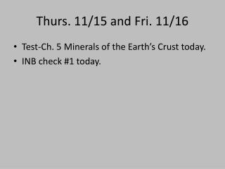 Thurs. 11/15 and Fri. 11/16