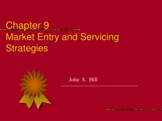 Chapter 9 Market Entry and Servicing Strategies