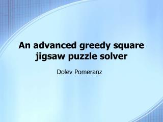 An advanced greedy square jigsaw puzzle solver