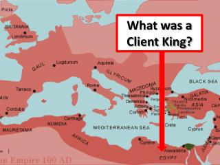 What was a Client King?
