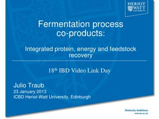 Fermentation process  co-products :  Integrated protein, energy and feedstock recovery