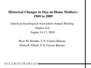 Historical Changes in Stay-at-Home Mothers: 1969 to 2009