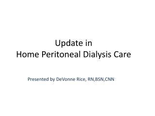 Update in  Home Peritoneal Dialysis Care