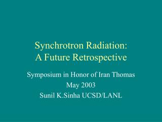 Synchrotron Radiation:  A Future Retrospective