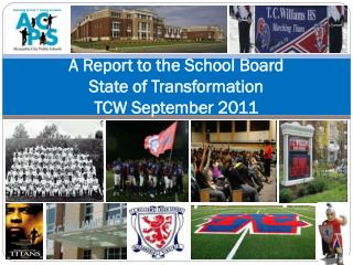 A Report to the School Board State of Transformation TCW September 2011