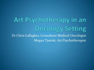 Art Psychotherapy in an Oncology Setting