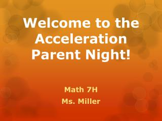 Welcome to the Acceleration Parent  Night!