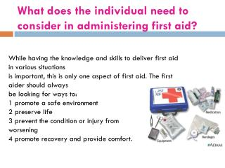What does the individual need to consider in administering first aid?