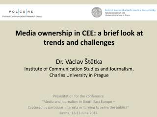 "Presentation for the conference ""Media  and journalism in South East Europe –"
