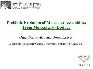 Prebiotic Evolution of Molecular  Assemblies: From  Molecules to Ecology