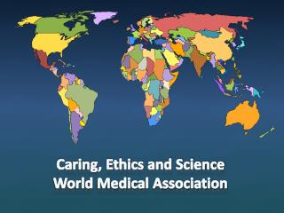 Caring, Ethics and Science World Medical Association