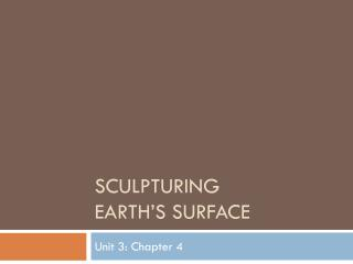 Sculpturing  Earth's Surface