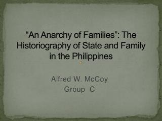 """""""An Anarchy of Families"""": The Historiography of State and Family in the Philippines"""