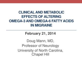 Clinical and metabolic  effects  of altering  omega-3  and omega-6 fatty acids  in  migraine