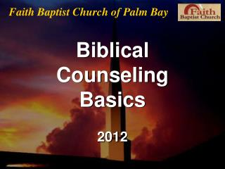 Biblical  Counseling  Basics 2012