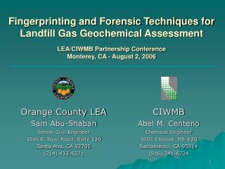 Fingerprinting and Forensic Techniques for Landfill Gas Geochemical Assessment LEA/CIWMB Partnership Conference Monterey