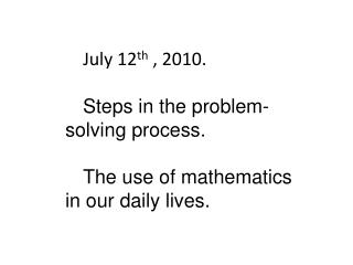 July 12 th  , 2010. Steps in the problem-solving process.