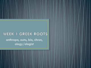 WEEK 1 GREEK ROOTS