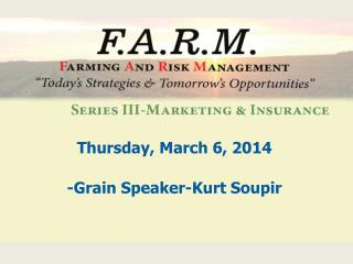 Thursday, March 6, 2014 -Grain Speaker-Kurt Soupir