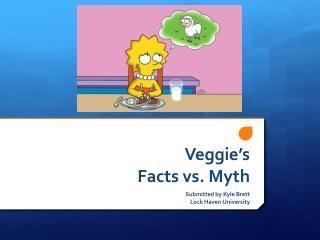 Veggie's Facts vs. Myth