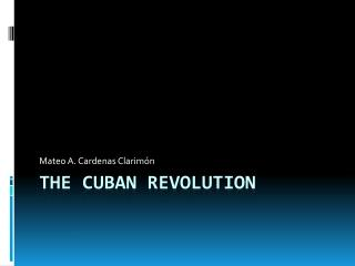 The Cuban Revolution