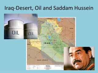 Iraq-Desert, Oil and Saddam Hussein