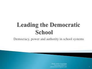 Leading the Democratic 			School