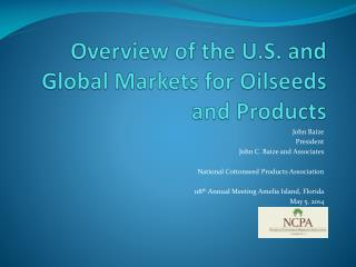 Overview of the U.S. and Global Markets for Oilseeds and Products