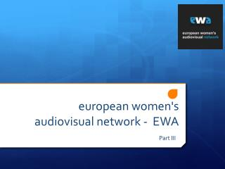 european women's audiovisual  network -  EWA