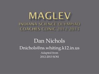 MagLev Indiana  Science Olympiad   Coaches Clinic 2012-2013