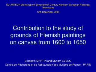 Contribution to the study of grounds of Flemish paintings on canvas from 1600 to 1650