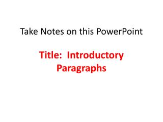 Take Notes on this PowerPoint