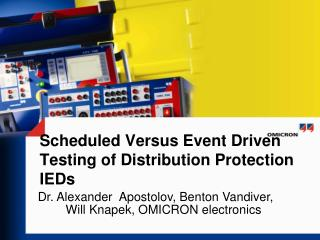 Scheduled Versus Event Driven  Testing  of Distribution Protection IEDs