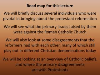 We will see what the primary issues raised by them were against the Roman Catholic Church