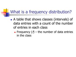 What is a frequency distribution?