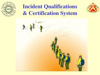 Incident Qualifications  & Certification System