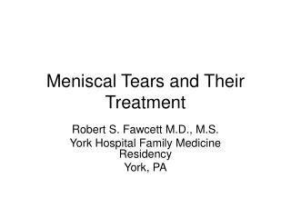 Meniscal Tears and Their Treatment