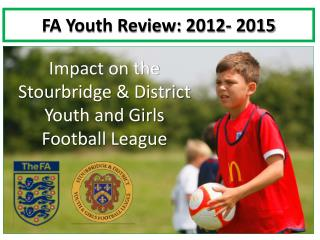 FA Youth Review: 2012- 2015
