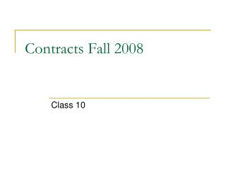 Contracts Fall 2008