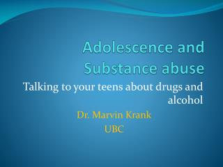 Adolescence and Substance abuse
