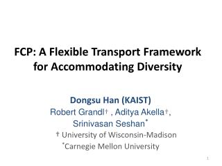 FCP: A Flexible  Transport Framework  for  Accommodating Diversity